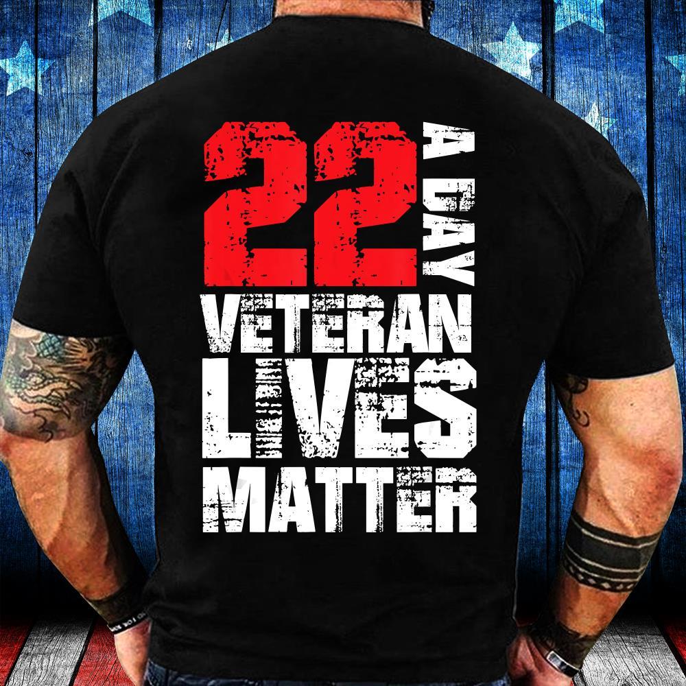 22 A Day Veteran Lives Matter T-Shirt