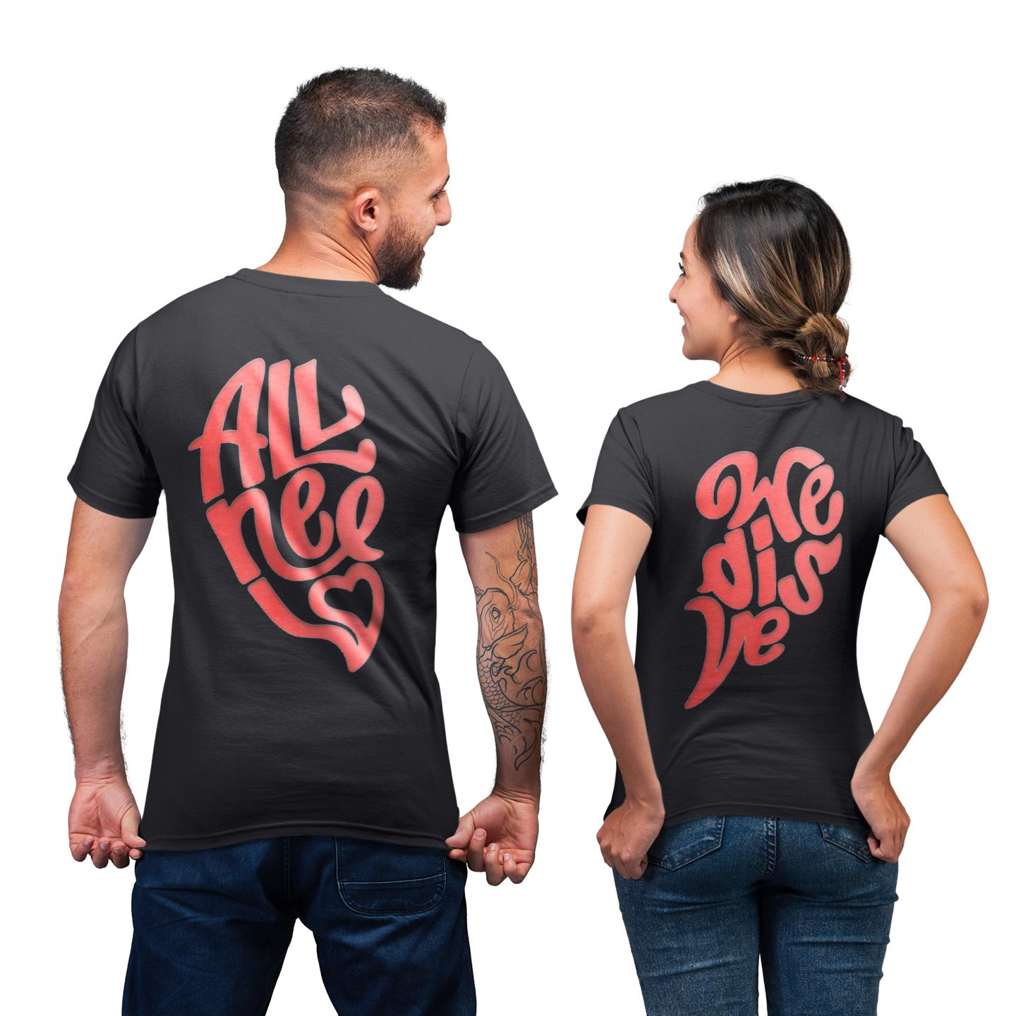 AlI We Need Is Love Heart Matching Shirt For Lover Couple His Her T-shirt