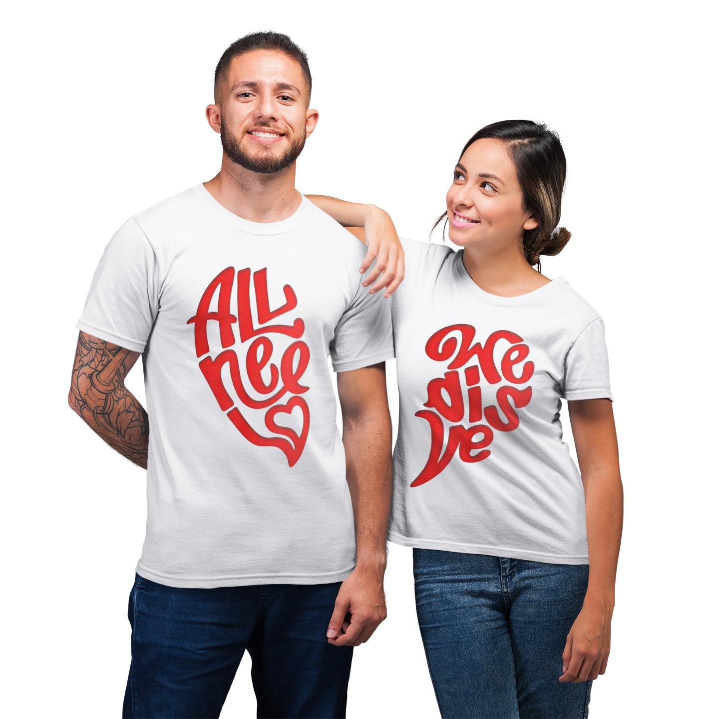 All We Need Is Love Shirt For Lover Couple T-shirt