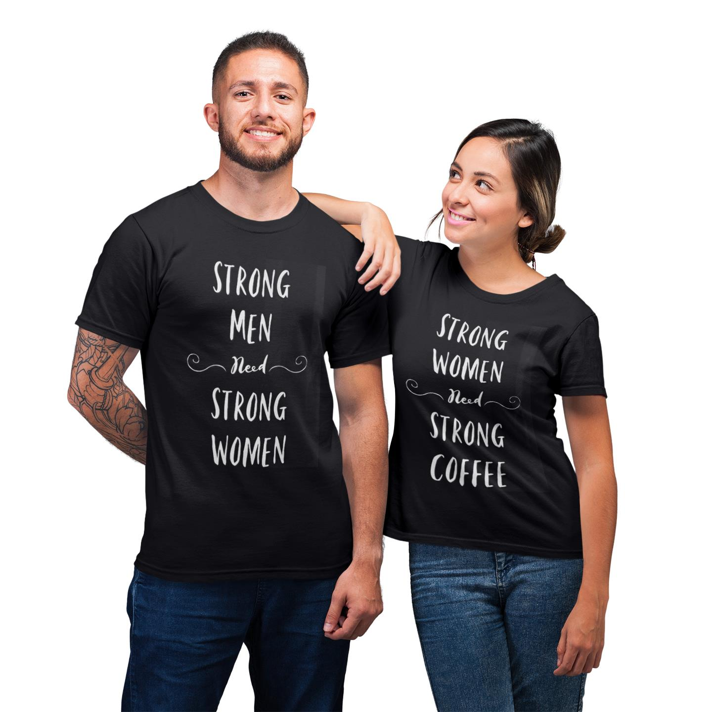 Strong Man Need Strong Woman Need Strong Coffee Shirt For Couple Lover Matching T-shirt